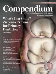 "From the September 2016 Issue of ""Compendium of Continuing Education in Dentistry."""